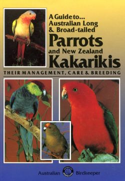 A Guide to Austr. Parrots & N.Z. Kakarikis